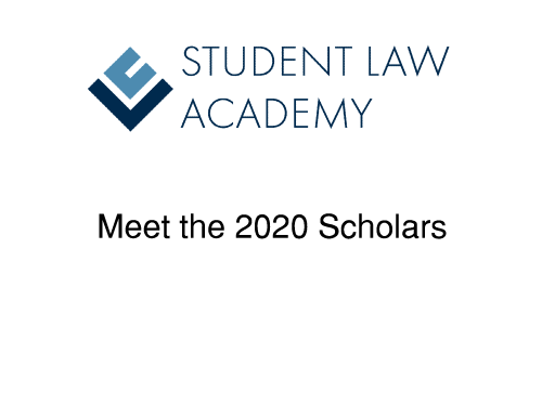 Meet the 2020 Student Law Academy Scholars